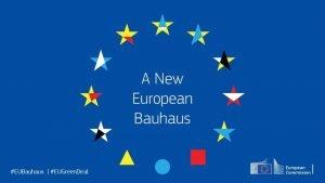 Het nieuwe Europese Bauhaus